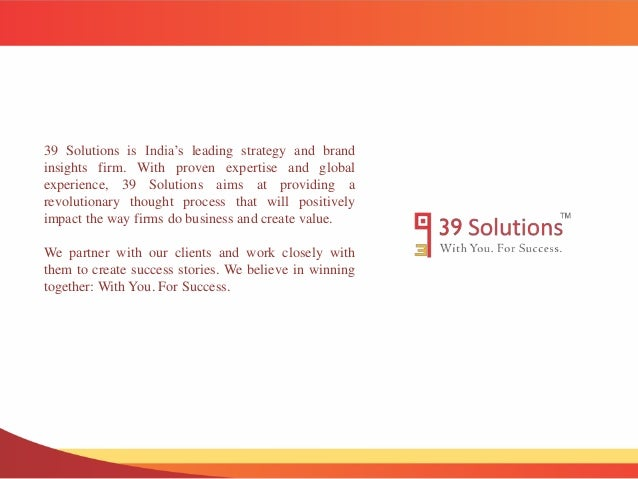 39 Solutions is India's leading strategy and brand  insights firm. With proven expertise and global  experience, 39 Soluti...
