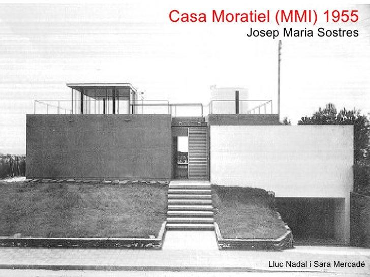 Casa Moratiel (MMI) 1955   Josep Maria Sostres Lluc Nadal i Sara Mercadé