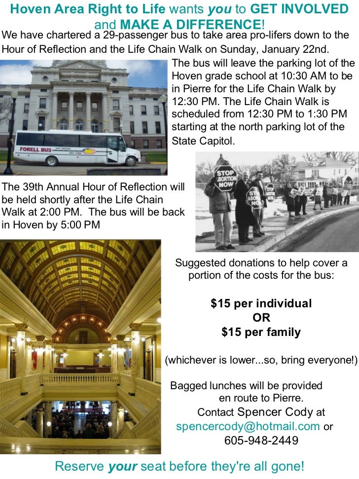 We have chartered a 29-passenger bus to take area pro-lifers down to the Hour of Reflection and the Life Chain Walk on Sun...
