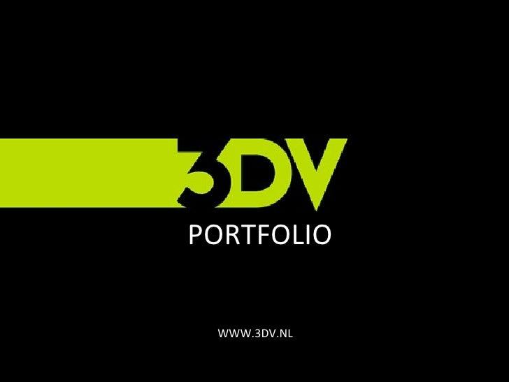 PORTFOLIO WWW.3DV.NL