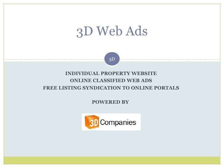 INDIVIDUAL PROPERTY WEBSITE ONLINE CLASSIFIED WEB ADS FREE LISTING SYNDICATION TO ONLINE PORTALS POWERED BY  3D Web Ads 3D