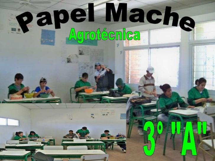 "Papel Mache 3° ""A"" Agrotécnica"