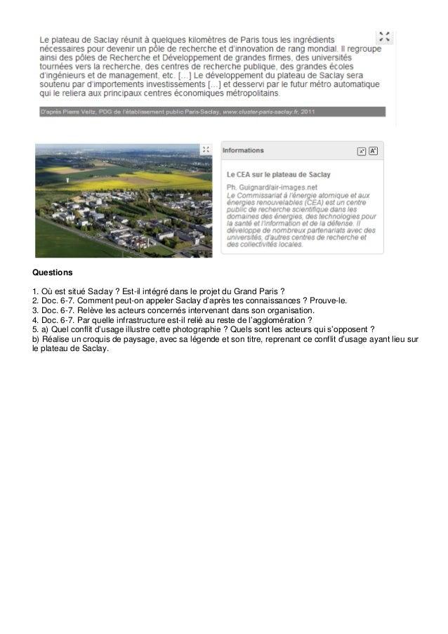 Questions1. Où est situé Saclay ? Est-il intégré dans le projet du Grand Paris ?2. Doc. 6-7. Comment peut-on appeler Sacla...