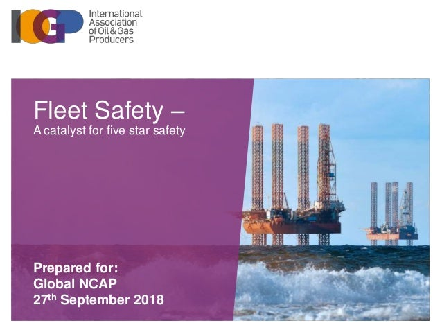 Fleet Safety – A catalyst for five star safety Prepared for: Global NCAP 27th September 2018