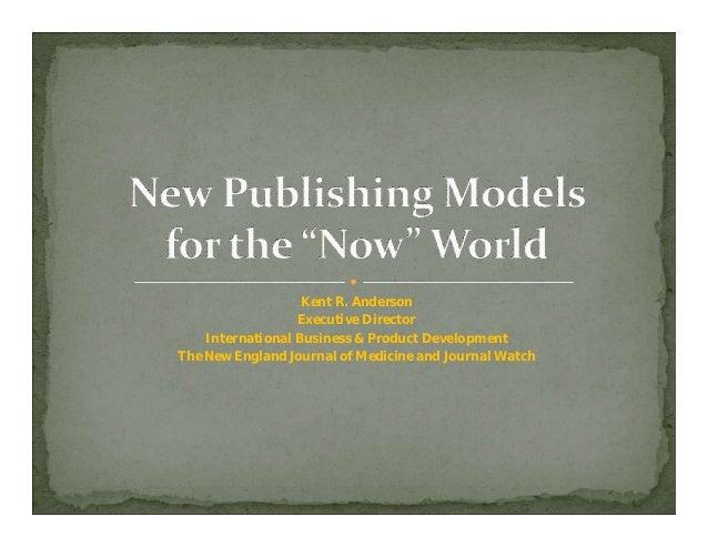 Kent R. Anderson                  Executive Director    International Business & Product DevelopmentThe New England Journa...