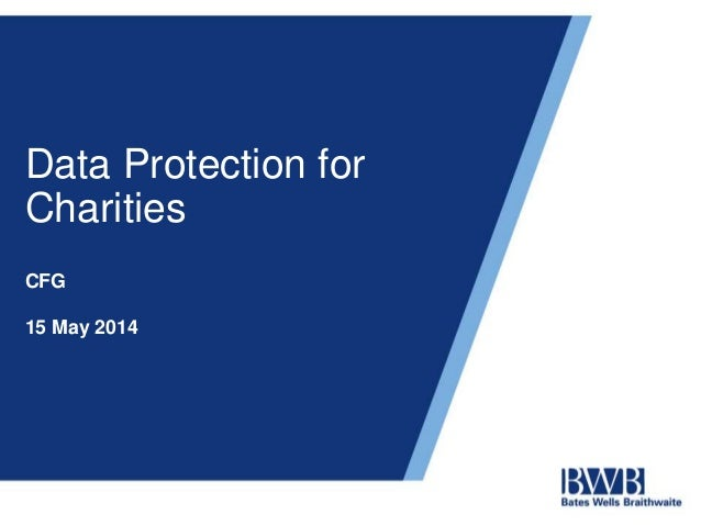 Data Protection for Charities CFG 15 May 2014