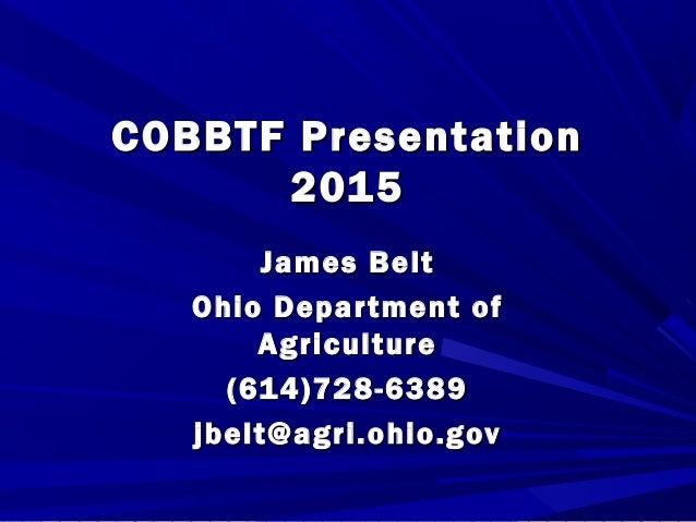 COBBTF PresentationCOBBTF Presentation 20152015 James BeltJames Belt Ohio Department ofOhio Department of AgricultureAgric...