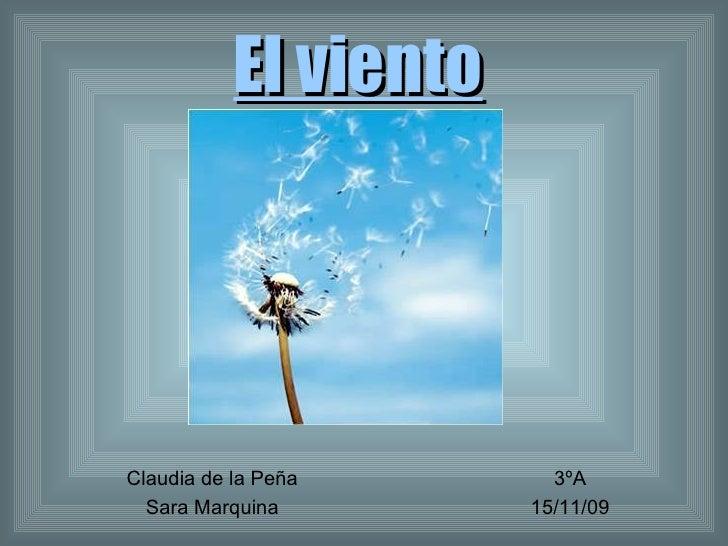 El viento Claudia de la Peña Sara Marquina 3ºA 15/11/09