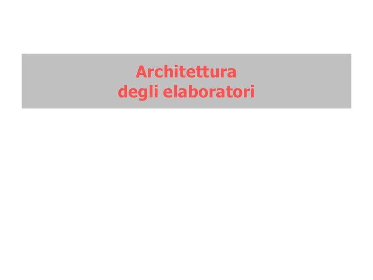 Architetturadegli elaboratori
