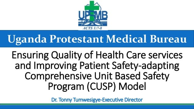 Uganda Protestant Medical Bureau Ensuring Quality of Health Care services and Improving Patient Safety-adapting Comprehens...