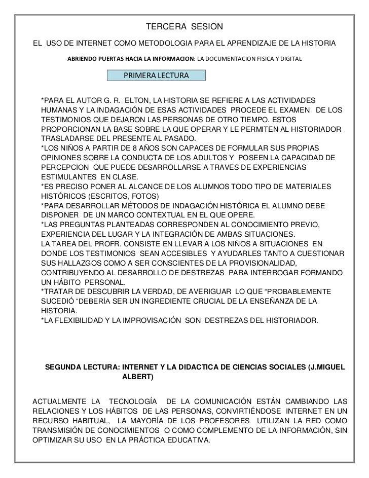 TERCERA  SESION  <br />EL  USO DE INTERNET COMO METODOLOGIA PARA EL APRENDIZAJE DE LA HISTORIA<br />ABRIENDO PUERTAS HACIA...