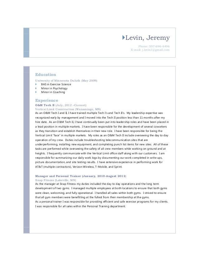 Levin, Jeremy Phone: 507-696-6496 E-mail: j.levin1@gmail.com Education University of Minnesota Duluth (May 2009)  BAS in...