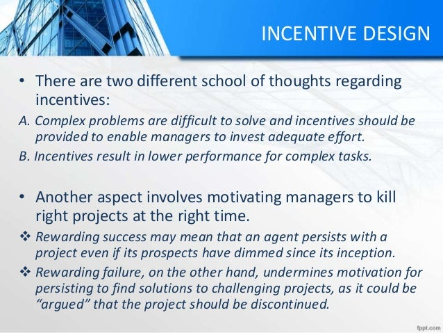 INCENTIVE DESIGN • There are two different school of thoughts regarding incentives: A. Complex problems are difficult to s...