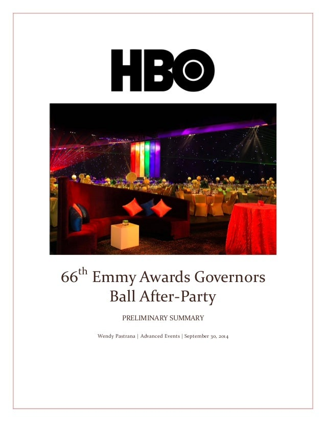66th Emmy Awards Governors Ball After-Party PRELIMINARY SUMMARY Wendy Pastrana | Advanced Events | September 30, 2014