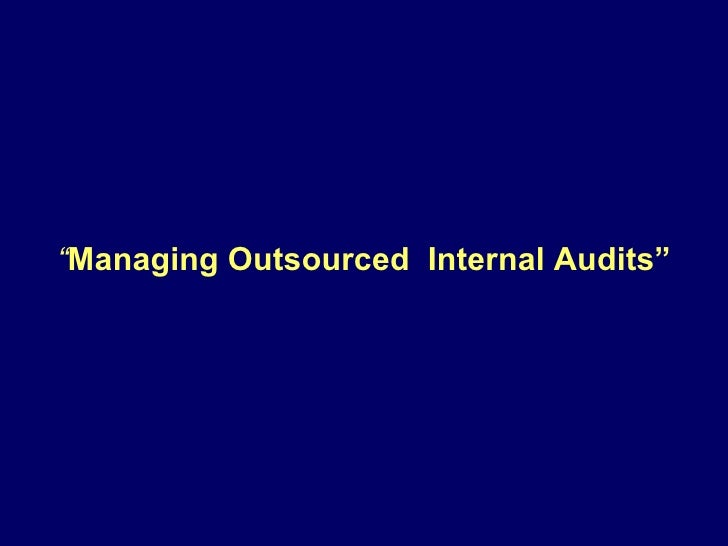 """"""" Managing Outsourced  Internal Audits"""""""
