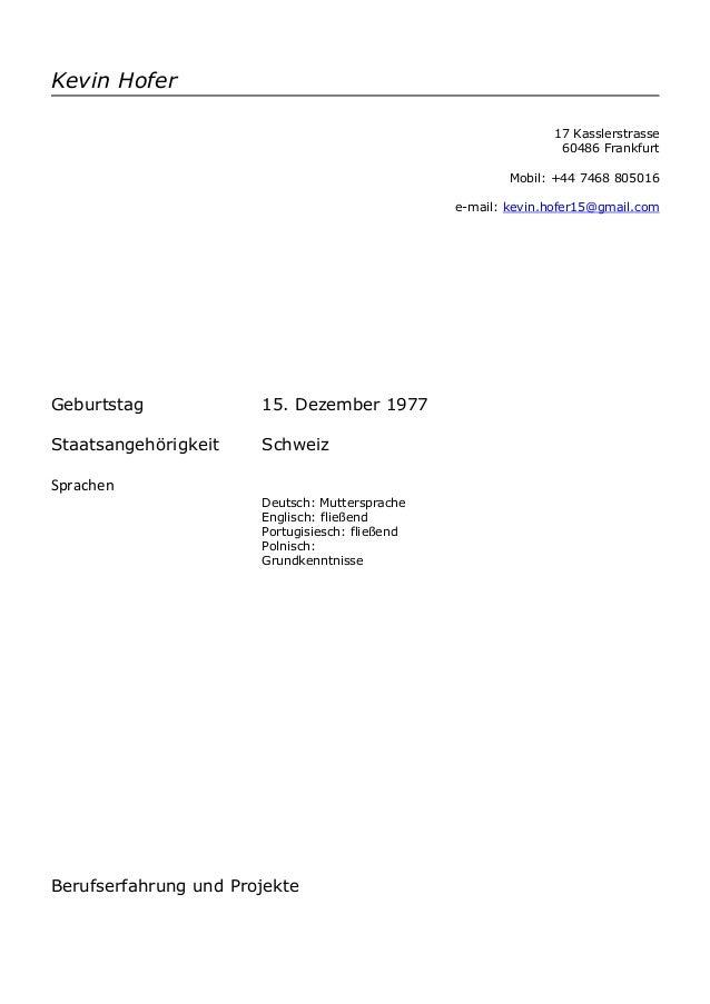 Kevin Hofer 17 Kasslerstrasse 60486 Frankfurt Mobil: +44 7468 805016 e-mail: kevin.hofer15@gmail.com Geburtstag 15. Dezemb...
