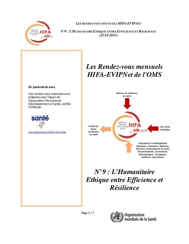 LES RENDEZ-VOUS MENSUELS HIFA-EVIPNET N°9 : L'HUMANITAIRE ETHIQUE ENTRE EFFICIENCE ET RESILIENCE (JULY 2015) Page 1 / 7 Le...