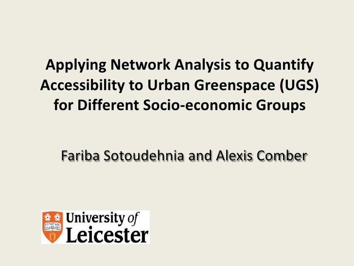 Applying Network Analysis to Quantify Accessibility to Urban Greenspace (UGS) for Different Socio-economic Groups<br />Far...