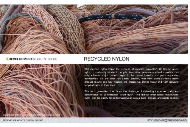 The Recycled Nylon We
