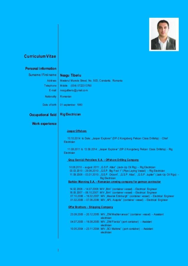 resume tiberiu neagu rig electrician curriculum vitae personal information surname first name neagu tiberiu address mesterul manole street
