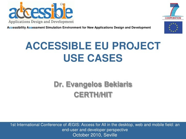 Accessibility Assessment Simulation Environment for New Applications Design and Development           ACCESSIBLE EU PROJEC...