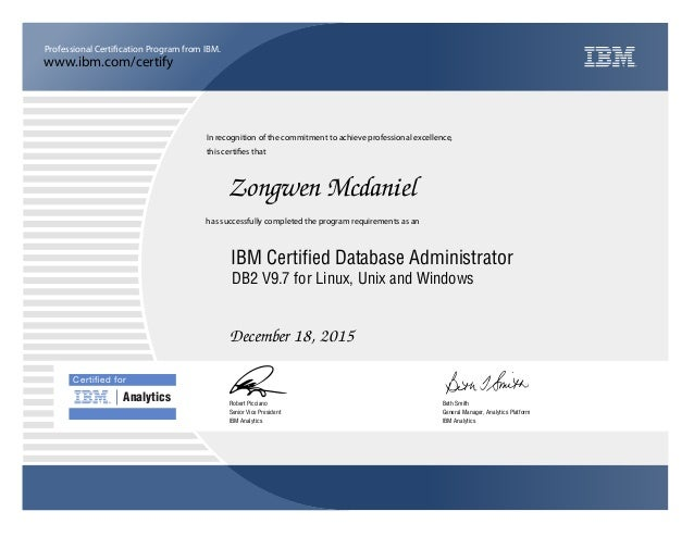 www.ibm.com/certify Professional Certification Program from IBM. Certified for Analytics In recognition of the commitment t...