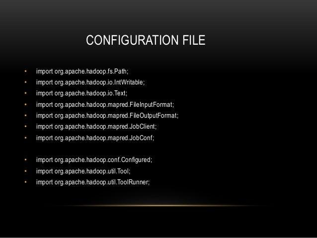 • FileOutputFormat.setOutputPath(conf, new Path(args[1])); • conf.setMapperClass(mapper.class); • conf.setReducerClass(Red...
