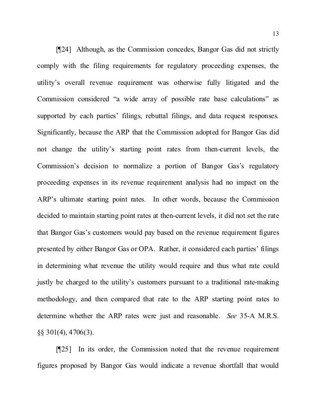 13 [¶24] Although, as the Commission concedes, Bangor Gas did not strictly comply with the filing requirements for regulat...