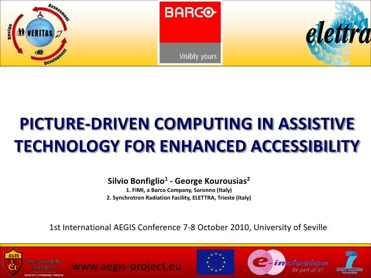 PICTURE-DRIVEN COMPUTING IN ASSISTIVETECHNOLOGY FOR ENHANCED ACCESSIBILITY                  Silvio Bonfiglio1 - George Kou...