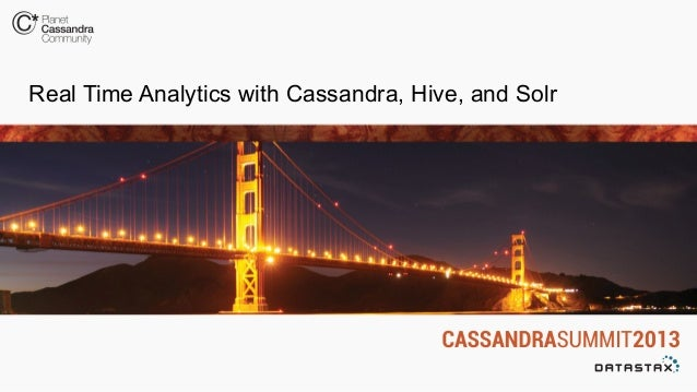 Real Time Analytics with Cassandra, Hive, and Solr