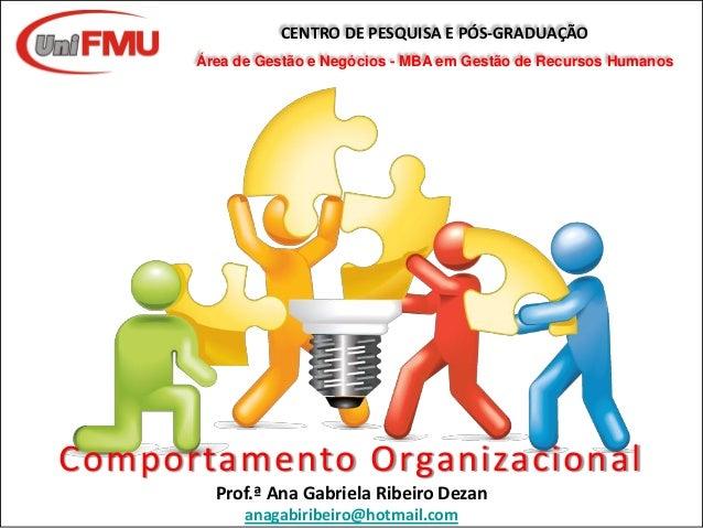 CENTRO DE PESQUISA E PÓS-GRADUAÇÃO Área de Gestão e Negócios - MBA em Gestão de Recursos Humanos Comportamento Organizacio...