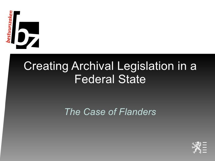 Creating Archival Legislation in a Federal State The Case of Flanders