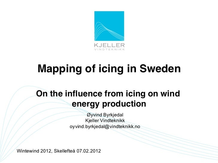 Mapping of icing in Sweden!        On the influence from icing on wind                 energy production      !            ...
