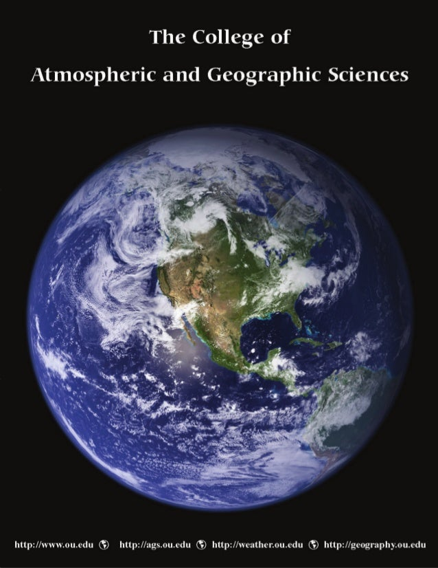 The College of Atmospheric and Geographic Sciences http://www.ou.edu http://ags.ou.edu http://weather.ou.edu http://geogra...