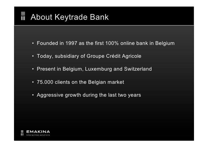 "Emakina Academy #11 : ""members get members"" campaign for Keytrade Bank Slide 2"