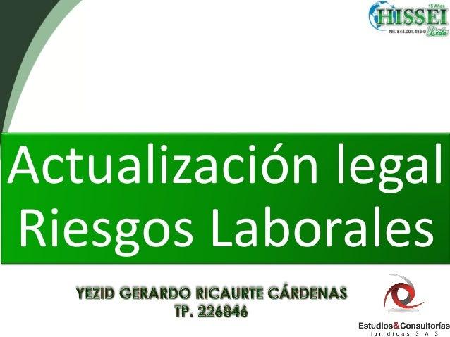 Actualización legal Riesgos Laborales