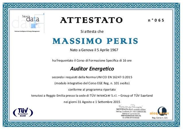 Si attesta che ha frequentato il Corso di Formazione Specifica di 16 ore Auditor Energetico secondo i requisiti della Norm...