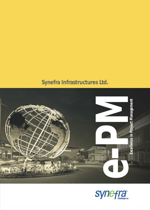 e-PM Synefra Infrastructures Ltd. ExcellenceinProjectManagement