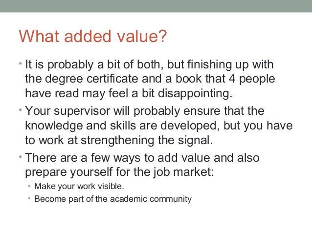 Adding value to you postgrad studies Slide 3