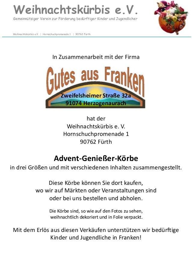 In Zusammenarbeit mit der Firma Zweifelsheimer Straße 32a 91074 Herzogenaurach hat der Weihnachtskürbis e. V. Hornschuchpr...