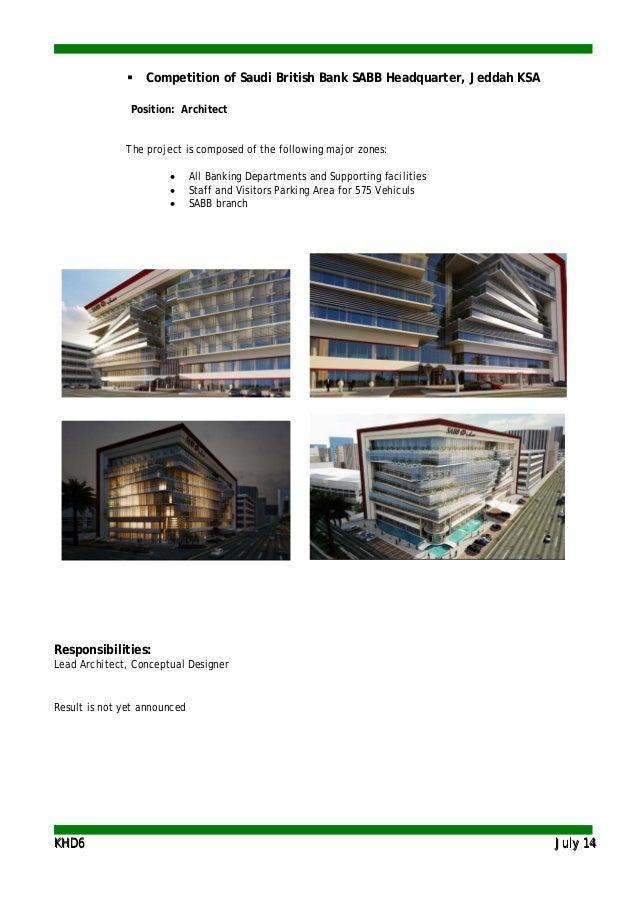 KKHHDD66 JJuullyy 1144  Competition of Saudi British Bank SABB Headquarter, Jeddah KSA Position: Architect The project is...