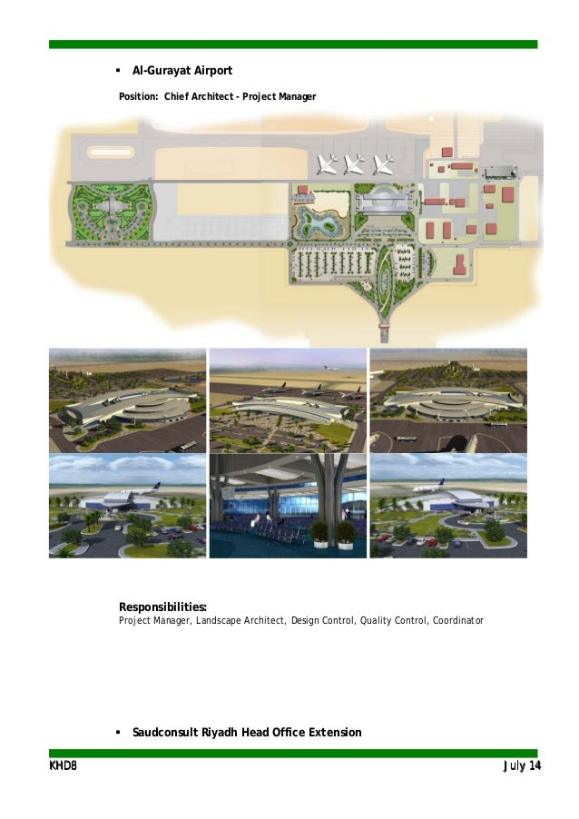 KKHHDD88 JJuullyy 1144  Al-Gurayat Airport Position: Chief Architect - Project Manager Responsibilities: Project Manager,...