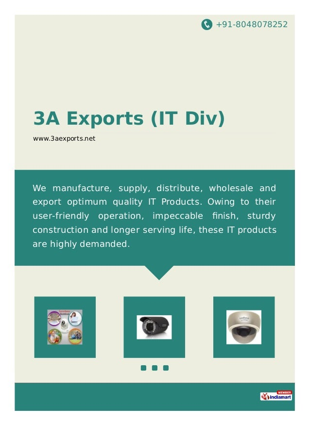 +91-8048078252 3A Exports (IT Div) www.3aexports.net We manufacture, supply, distribute, wholesale and export optimum qual...