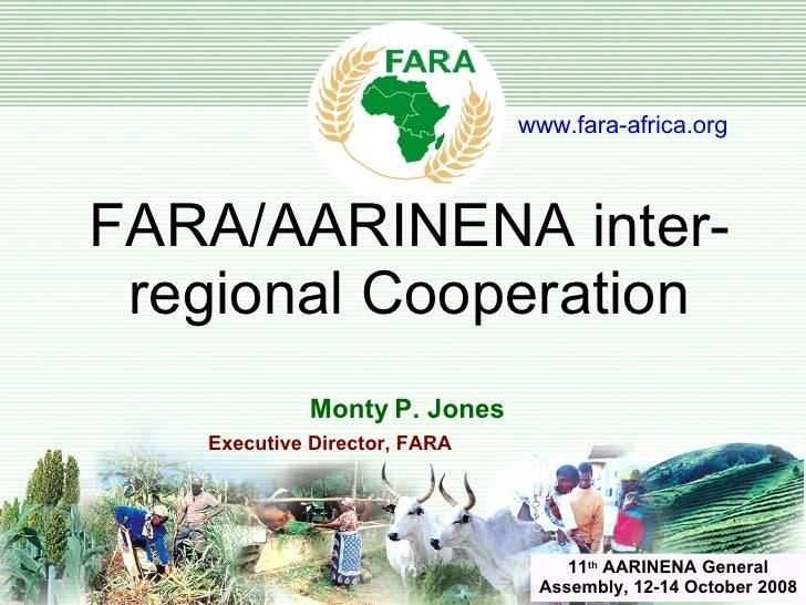 Monty P. Jones Executive Director, FARA   FARA/AARINENA inter-regional Cooperation 1 www.fara-africa.org 11 th  AARINENA G...