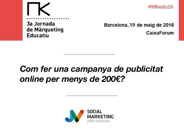 Com fer una campanya de publicitat online per menys de 200€?