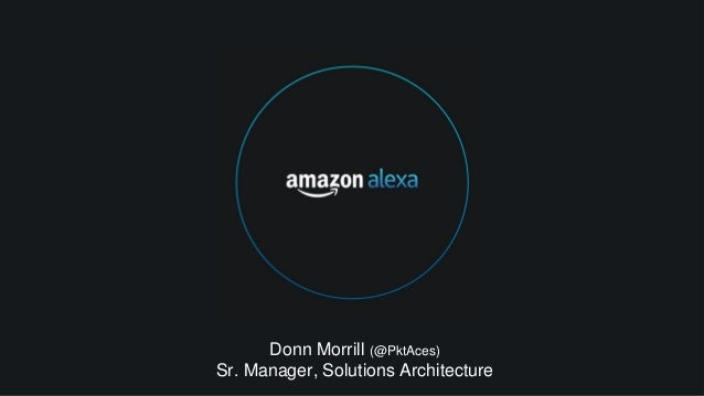 Donn Morrill (@PktAces) Sr. Manager, Solutions Architecture