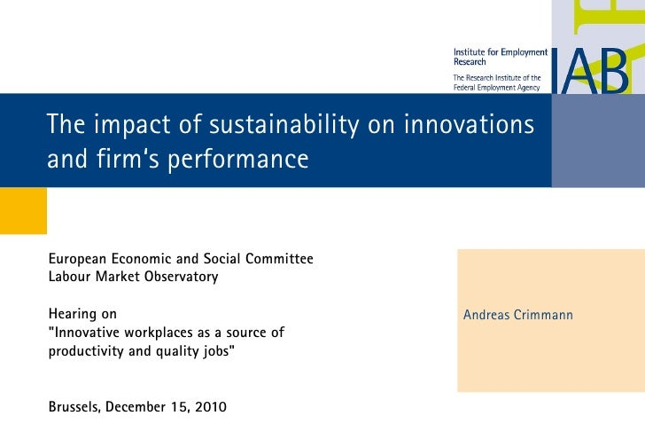 The impact of sustainability on innovationsand firm's performanceEuropean Economic and Social CommitteeLabour Market Obser...
