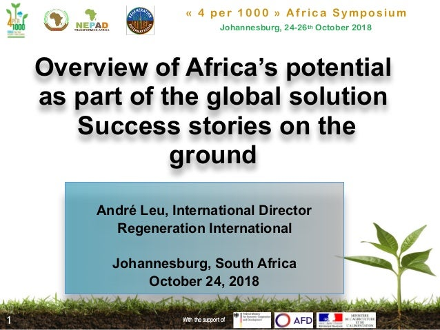 « 4 per 1000 » Africa Symposium Johannesburg, 24-26th October 2018 With the support of Overview of Africa's potential as p...