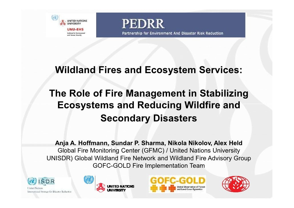 Wildland Fires and Ecosystem Services:  The Role of Fire Management in Stabilizing  Ecosystems and Reducing Wildfire and  ...