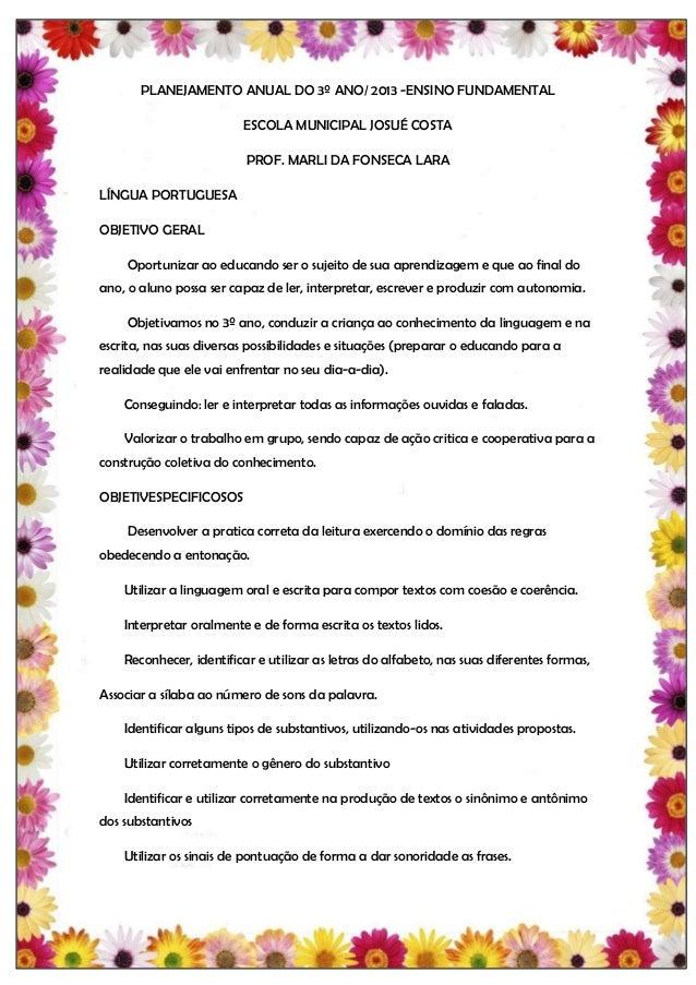 PLANEJAMENTO ANUAL DO 3º ANO/ 2013 -ENSINO FUNDAMENTAL                         ESCOLA MUNICIPAL JOSUÉ COSTA               ...